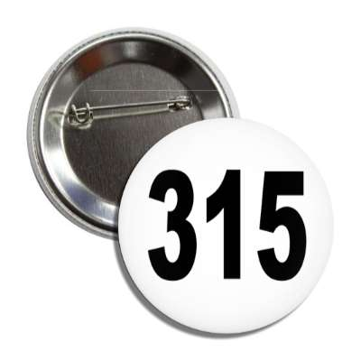 number 315 white black button