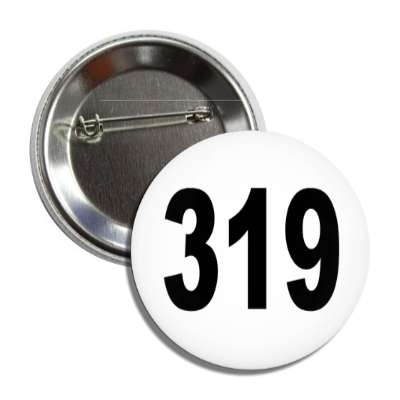 number 319 white black button