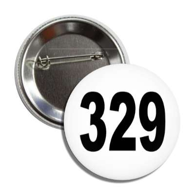 number 329 white black button