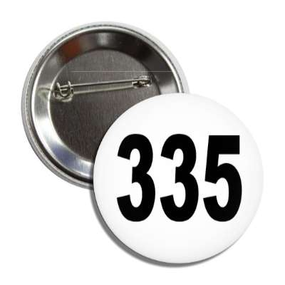 number 335 white black button