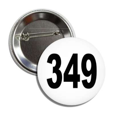 number 349 white black button