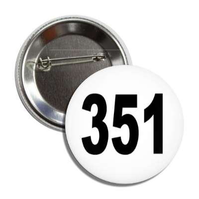 number 351 white black button