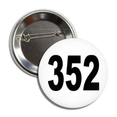 number 352 white black button