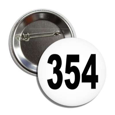 number 354 white black button