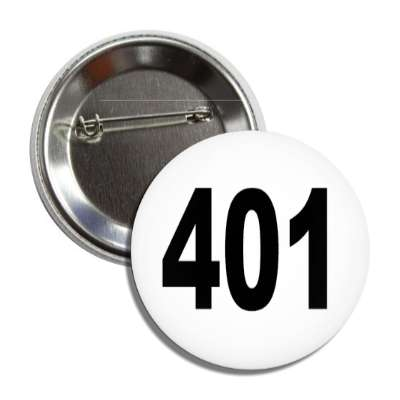 number 401 white black button