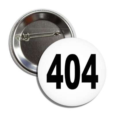 number 404 white black button