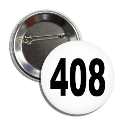 number 408 white black button