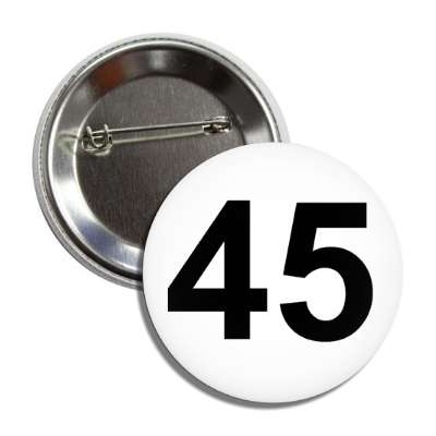 number 45 white black button