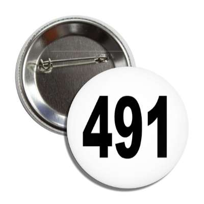 number 491 white black button