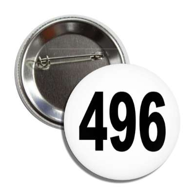 number 496 white black button