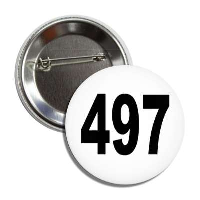 number 497 white black button