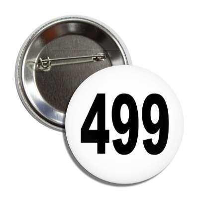 number 499 white black button