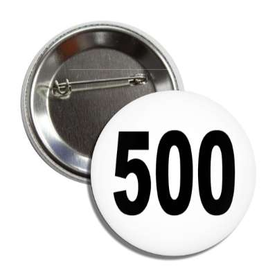 number 500 white black button