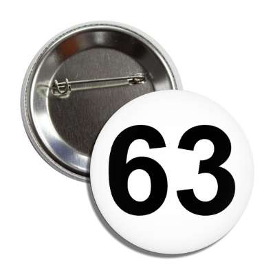 number 63 white black button