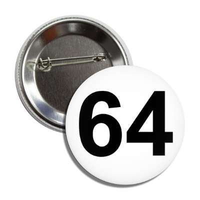number 64 white black button
