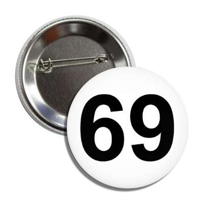 number 69 white black button