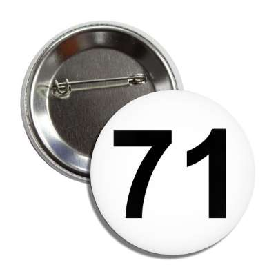 number 71 white black button
