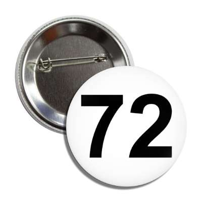 number 72 white black button