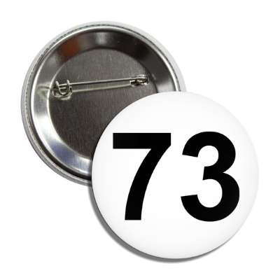 number 73 white black button