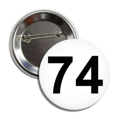 number 74 white black button
