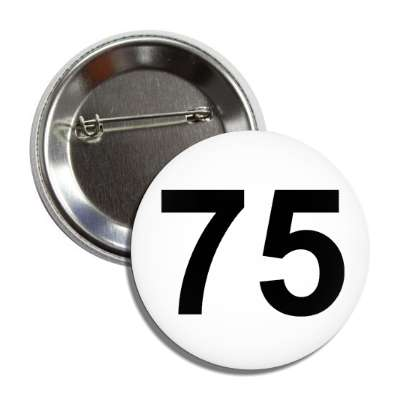 number 75 white black button
