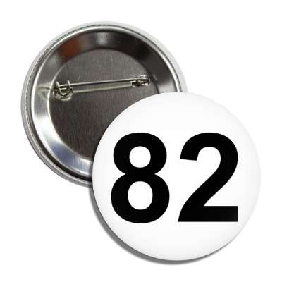 number 82 white black button