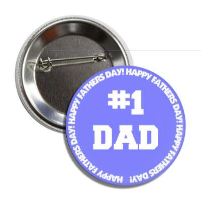 number one dad blue happy fathers day round border button