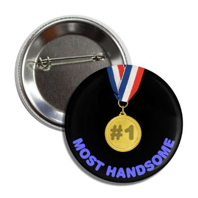 number one most handsome medallion button