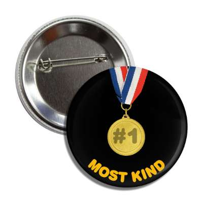 number one most kind medallion button