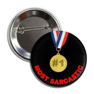 number one most sarcastic medallion button