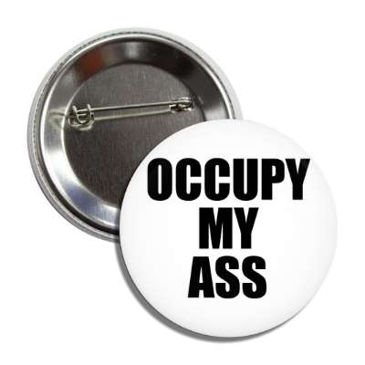 occupy my ass button