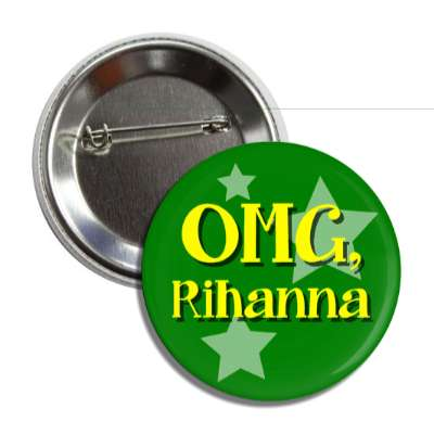 omg rihanna button