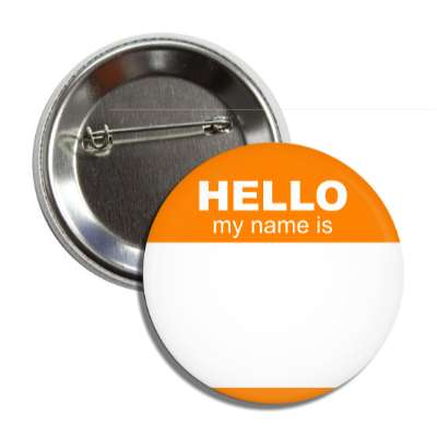 orange hello my name is button