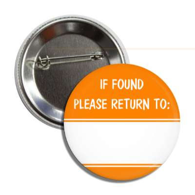 orange if found please return to button