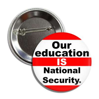 our education is national security button