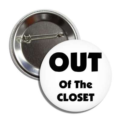 out of the closet button