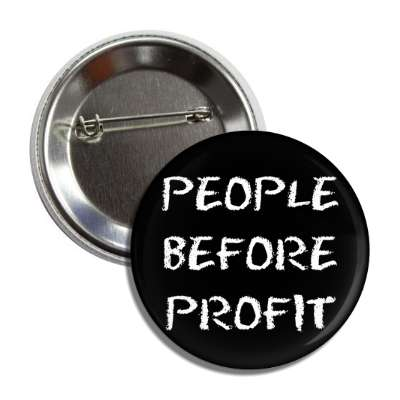 people before profit chalk button