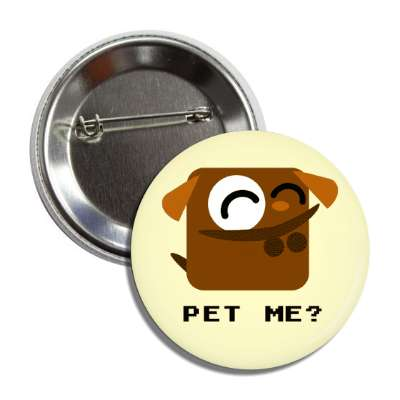pet me cartoon dog button