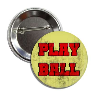 play ball vintage look button