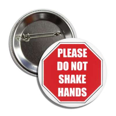 please do not shake hands stopsign button