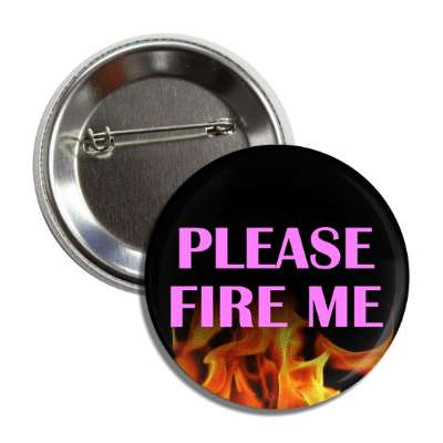 please fire me flames button