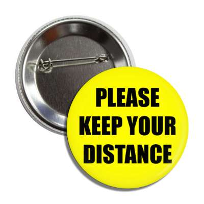 please keep your distance social distancing button