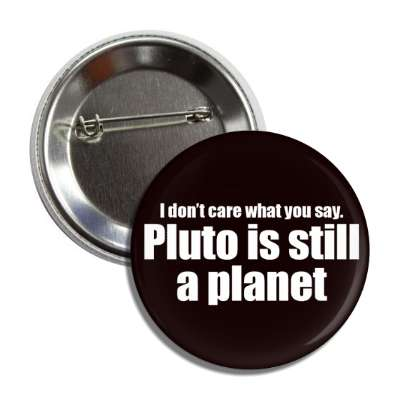 pluto is still a planet button