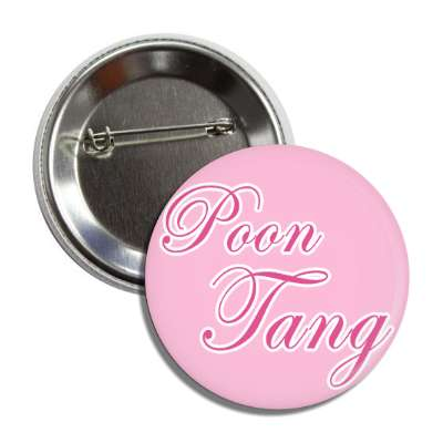 poon tang button