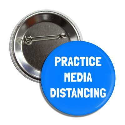 practice media distancing button
