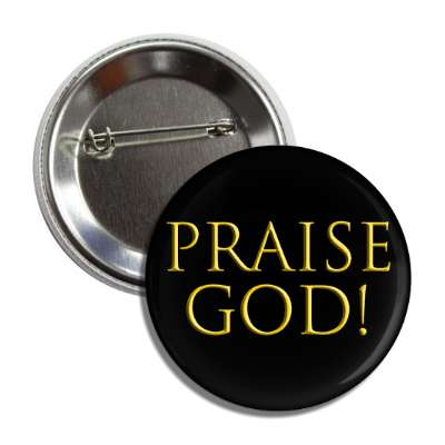 praise god bevel gold button