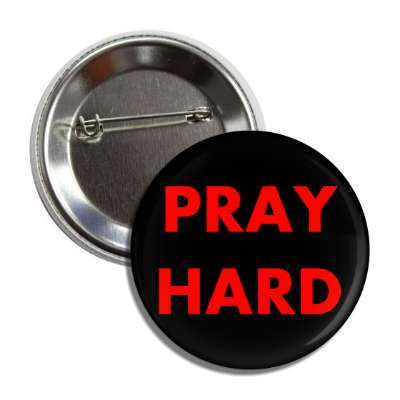 pray hard button