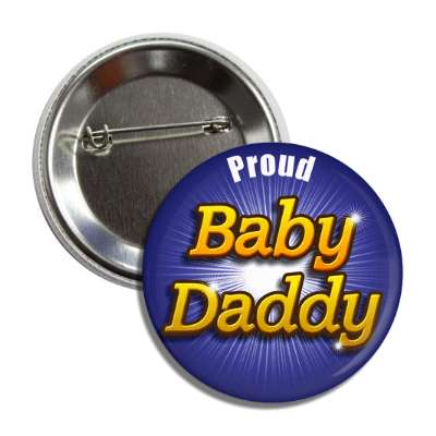 proud baby daddy button