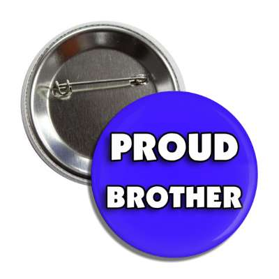 proud brother blue family button