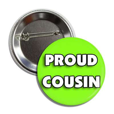 proud cousin green pride button